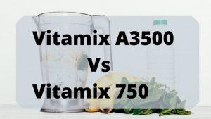a3500 vs 750