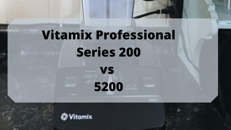 vitamix pro 200 vs 5200